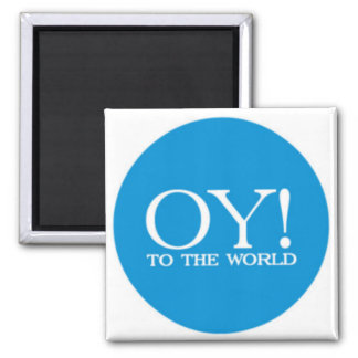 Sq. Magnet - Oy! to the World
