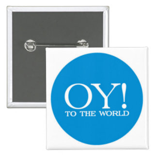 Sq. Pin - Oy! to the World