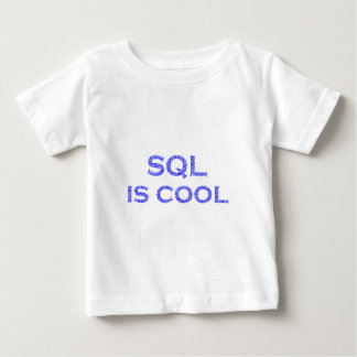 SQL is coolly Baby T-Shirt