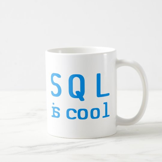 SQL is coolly Coffee Mug