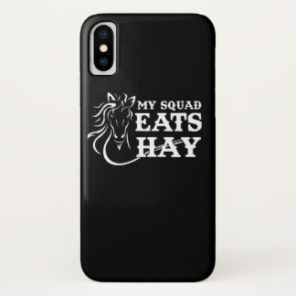 Squad Eats Hay Funny Equestrian Saying iPhone X Case