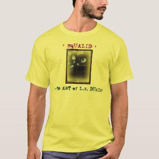 SQUALID T-Shirt Photo Art by L.E. DUBIN