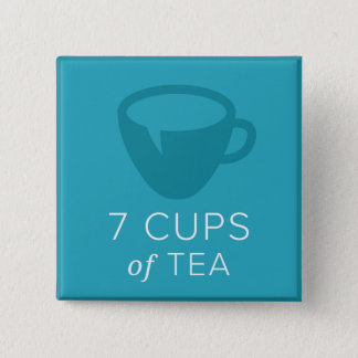"Square Button | ""7 Cups Of Tea"""