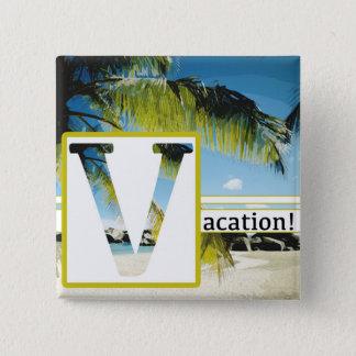 Square Button VACATION