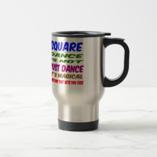 Square Dance is not just dance It's magical Coffee Mugs
