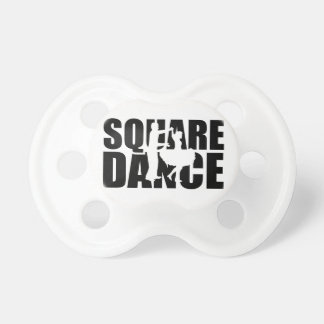 Square dance pacifier