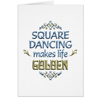 Square Dancing is Golden Card