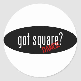 Square Dancing Items – got square Classic Round Sticker