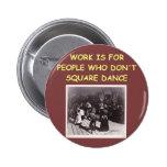 square dancing pin