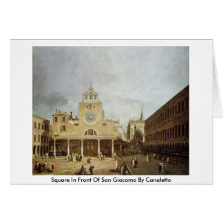Square In Front Of San Giacomo By Canaletto (Ii) Cards