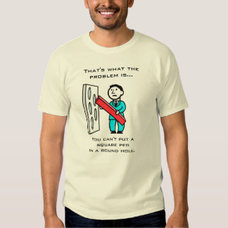 Square Peg In Round Hole T-Shirt