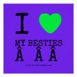 i [Love heart]  my besties    i [Love heart]  my besties    Square Posters