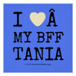 i [Love heart]   my bff tania i [Love heart]   my bff tania Square Posters