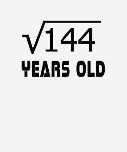 Square Root Of 144 12 Yrs Years Old 12th Birthday T Shirt