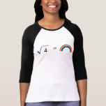 Square Root of 4 Equal Rainbows Tee Shirts