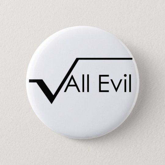 Square Root of All Evil Pinback Button
