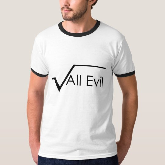 Square Root of All Evil Techie Geek gênios T-Shirt