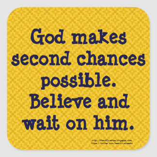 "Square Stickers ""God Makes Second Chances Possible"