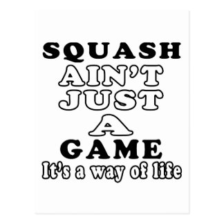 Squash Ain t Just A Game It s A Way Of Life Post Card