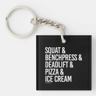 Squat and Benchpress and Deadlift and Pizza -   -  Keychain