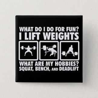 Squat, Bench, Deadlift - Powerlifting Motivational Pinback Button