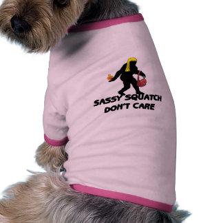 Squatch descarado no cuida camisetas de perro
