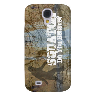 Squatch, Do You Believe Samsung Galaxy S4 Cover