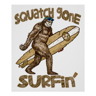 Squatch Gone Surfing Poster