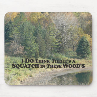 Squatch in these Woods - Mult Products Mouse Pad