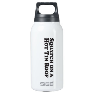 Squatch on a Hot Tin Roof (text) - Mult-Products Insulated Water Bottle