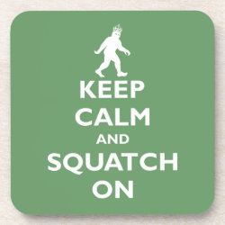 Beverage Coaster with Keep Calm and Squatch On design