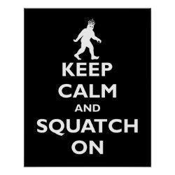 Matte Poster with Keep Calm and Squatch On design