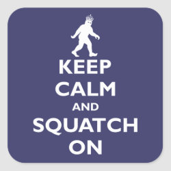 Square Sticker with Keep Calm and Squatch On design