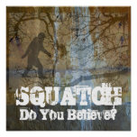 Squatch, usted cree póster