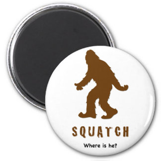 squatch, where is he? magnet