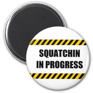 Squatchin en curso imán de frigorifico