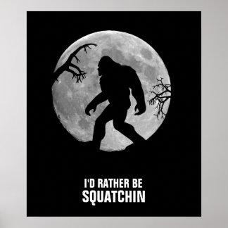 Squatchin ido con la luna y la silueta poster