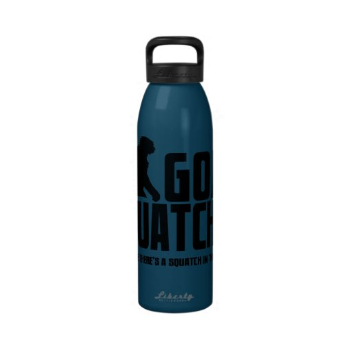 Squatchin ido - creyente divertido de Bigfoot Botella De Agua Reutilizable