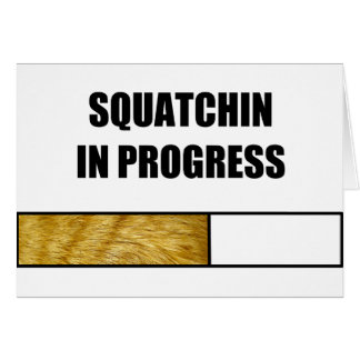 Squatchin in Progress Cards