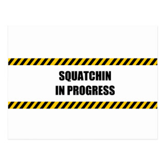 Squatchin in Progress Post Cards