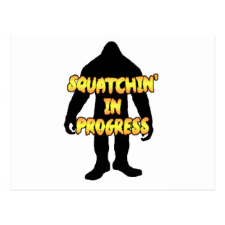 Squatchin' in Progress Post Cards