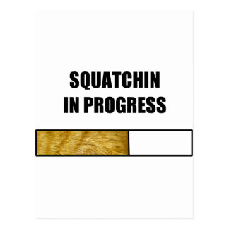 Squatchin in Progress Post Card