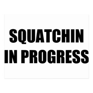 Squatchin in Progress Post Cards