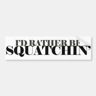 Squatching Bumper Sticker