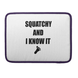Squatchy and I Know It MacBook Pro Sleeve