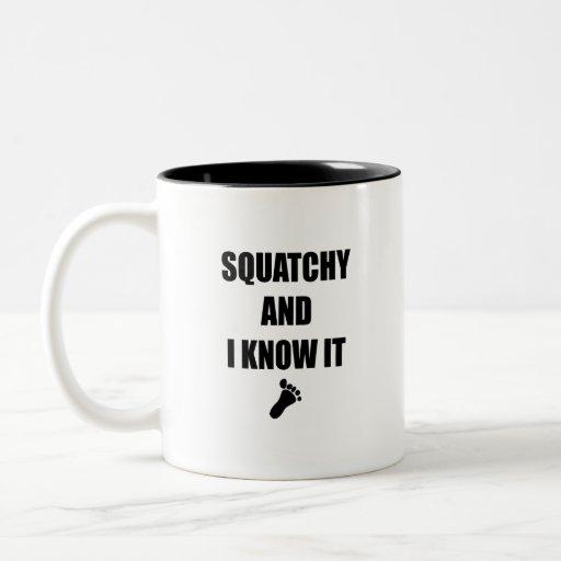 Squatchy y yo lo sabemos taza de café