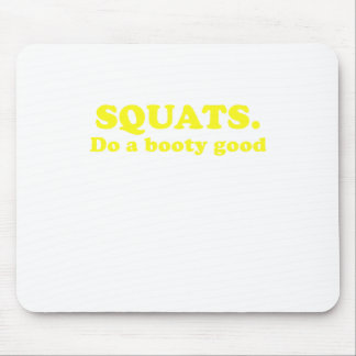 Squats Do a Booty Good Mouse Pad
