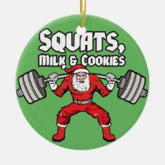 Squats, Milk And Cookies - Santa Claus Ceramic Ornament at Zazzle