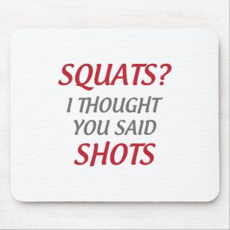 Squats or Shots Mouse Pad