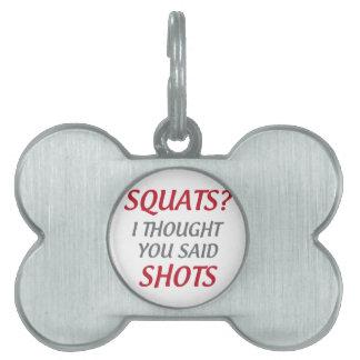 Squats or Shots Pet ID Tag